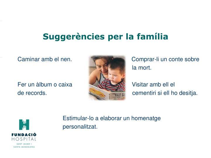 Suggerències per la família