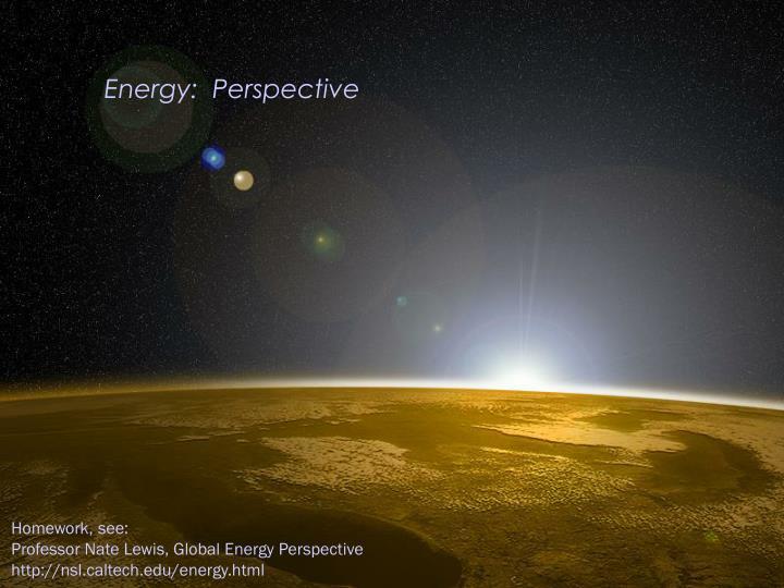 Energy:  Perspective