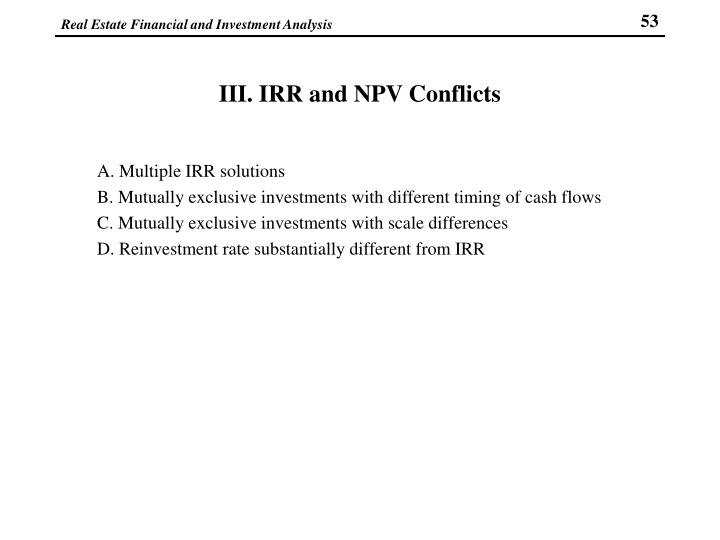 III. IRR and NPV Conflicts