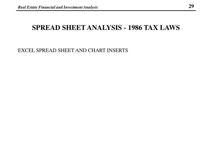 SPREAD SHEET ANALYSIS - 1986 TAX LAWS