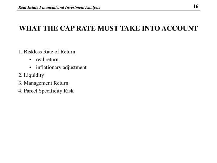 WHAT THE CAP RATE MUST TAKE INTO ACCOUNT
