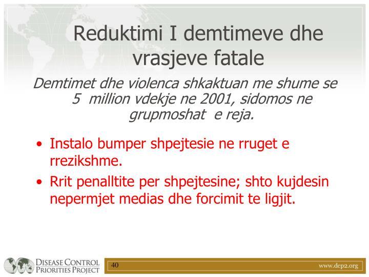 Reduktimi I demtimeve dhe vrasjeve fatale