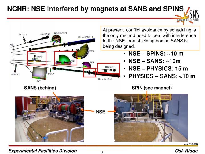 NCNR: NSE interfered by magnets at SANS and SPINS
