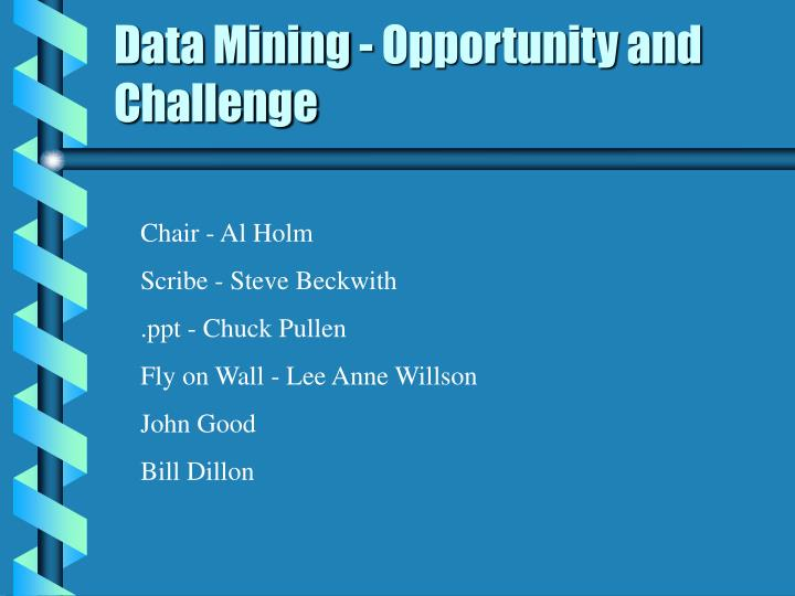 Data mining opportunity and challenge