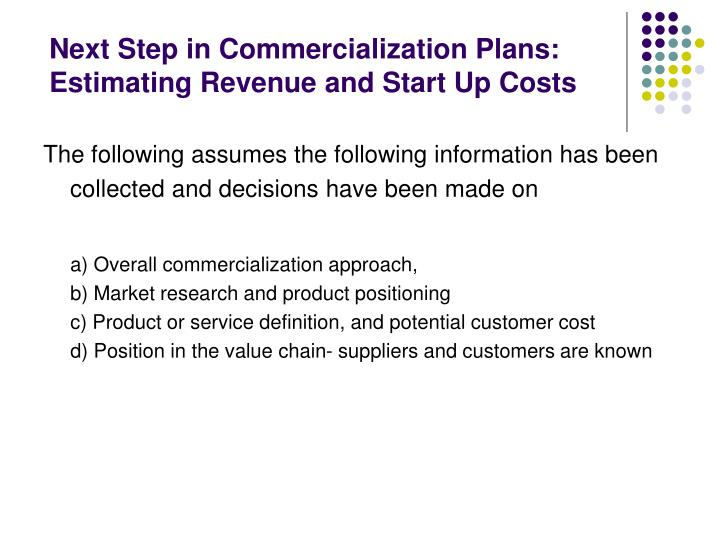 Next Step in Commercialization Plans: Estimating Revenue and Start Up Costs