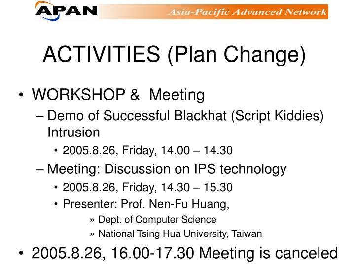 ACTIVITIES (Plan Change)