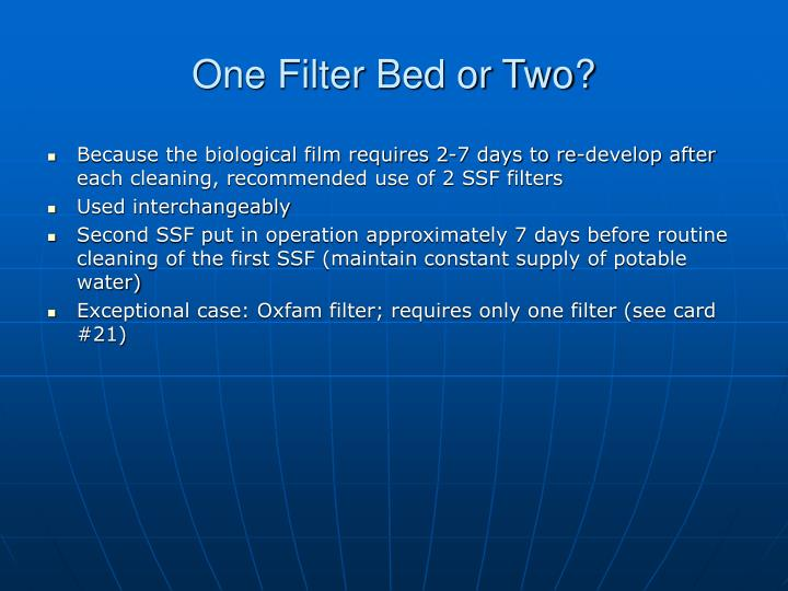 One Filter Bed or Two?
