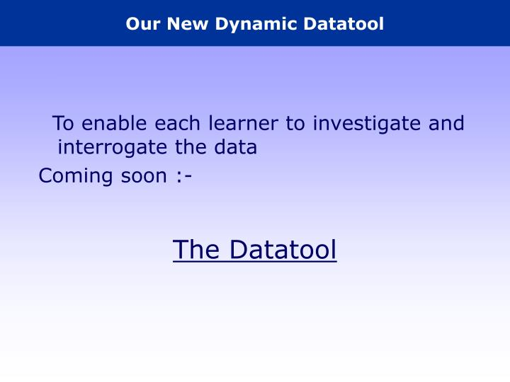 Our New Dynamic Datatool