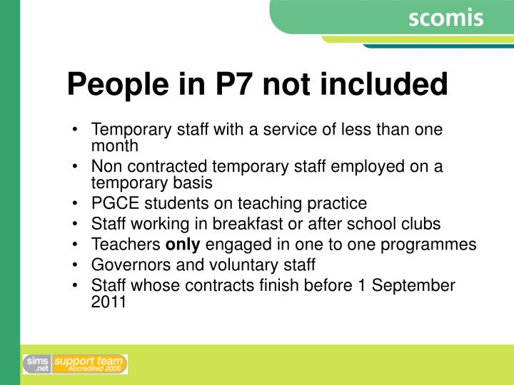 People in P7 not included