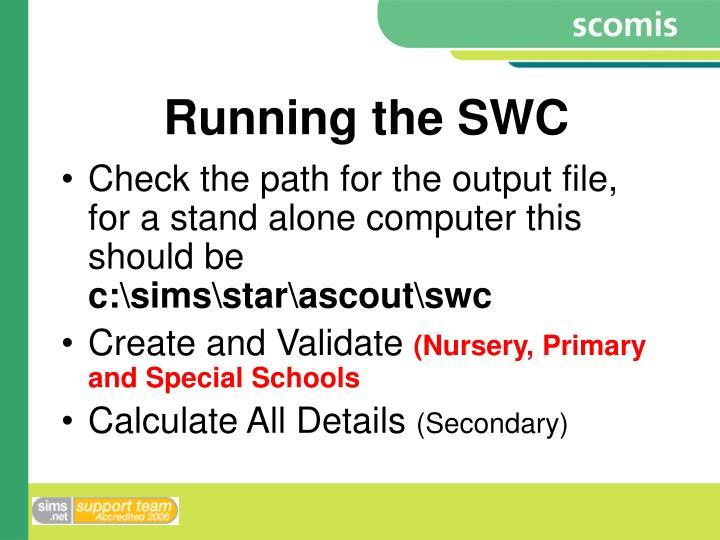 Running the SWC