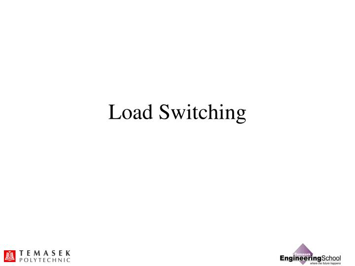Load Switching