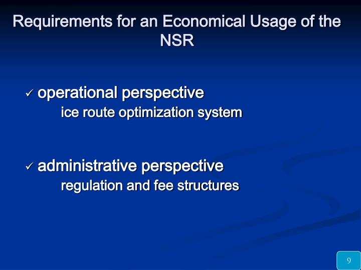 Requirements for an Economical Usage of the NSR
