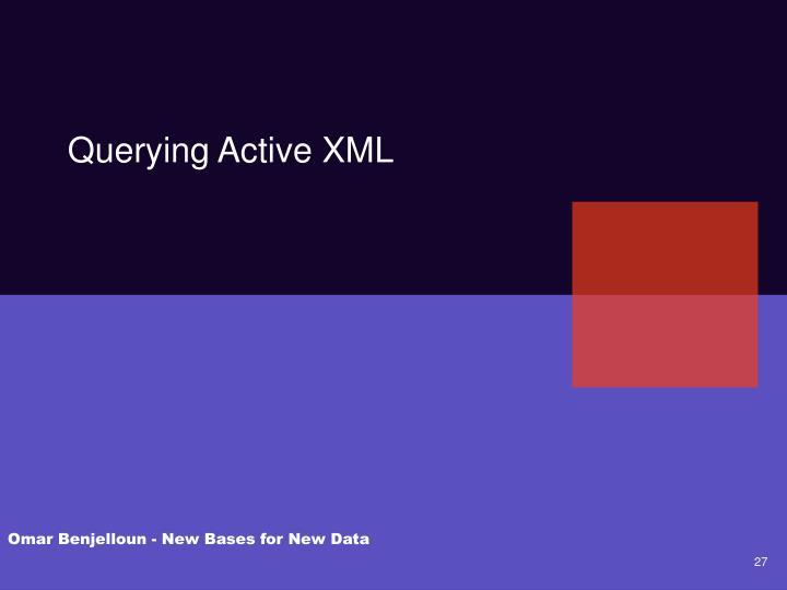 Querying Active XML