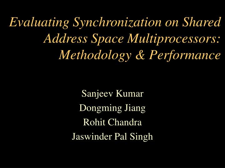 Evaluating synchronization on shared address space multiprocessors methodology performance
