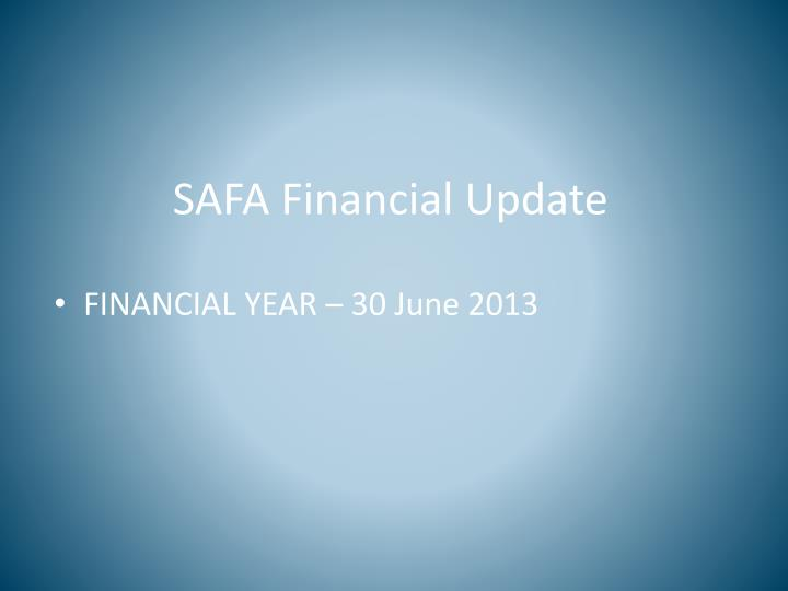 SAFA Financial Update