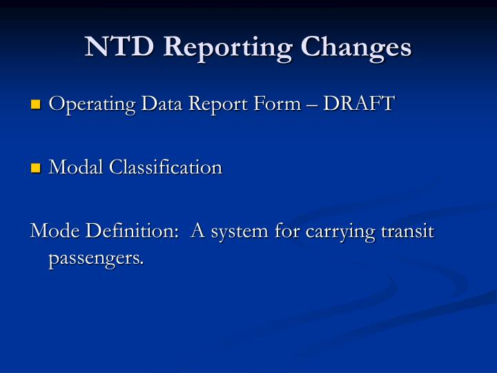 NTD Reporting Changes