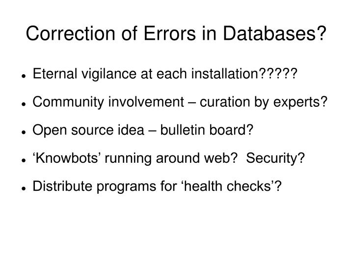 Correction of Errors in Databases?