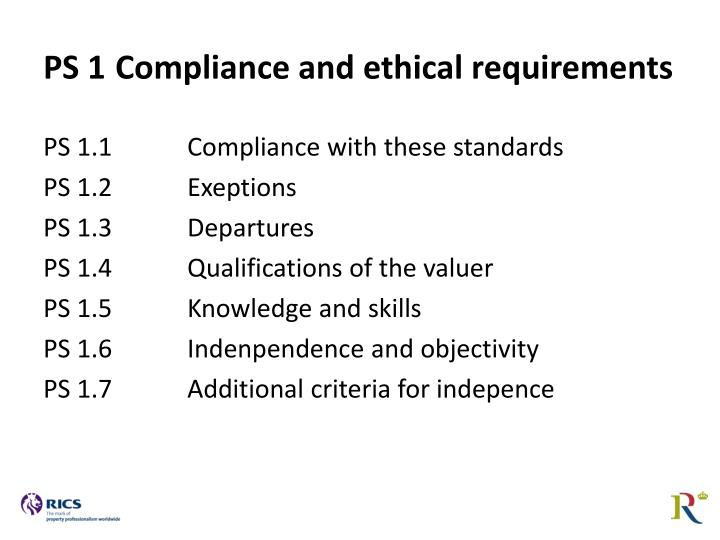 PS 1Compliance and ethical requirements