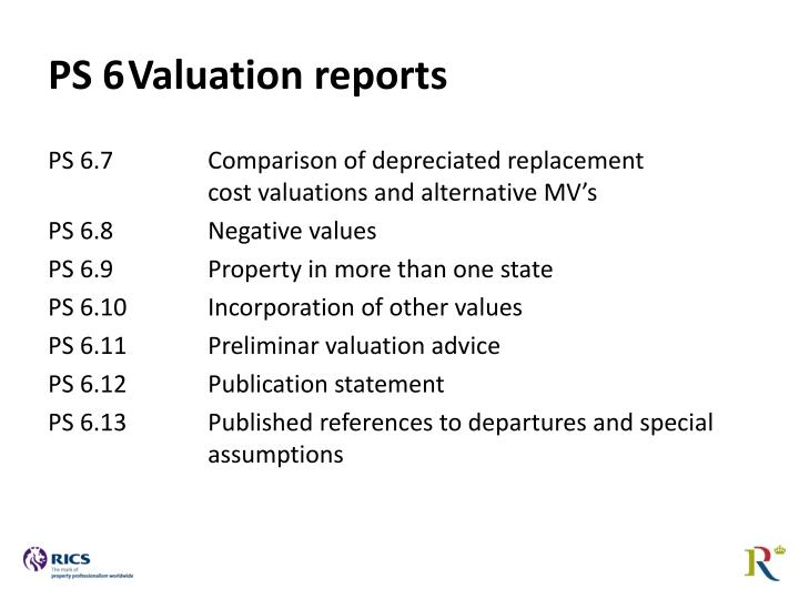 PS 6Valuation reports