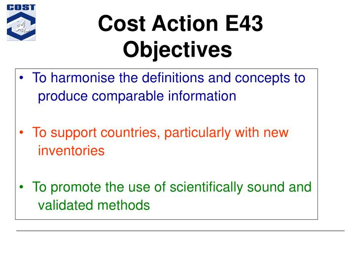 Cost action e43 objectives