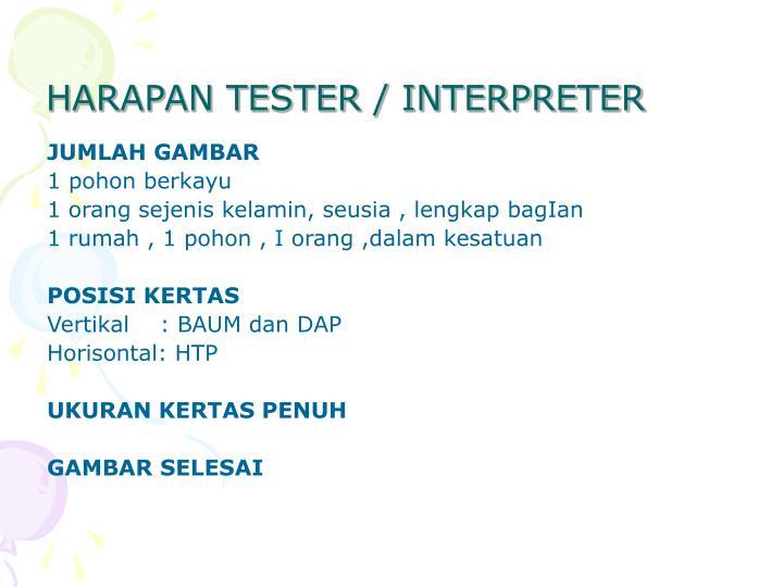 HARAPAN TESTER / INTERPRETER