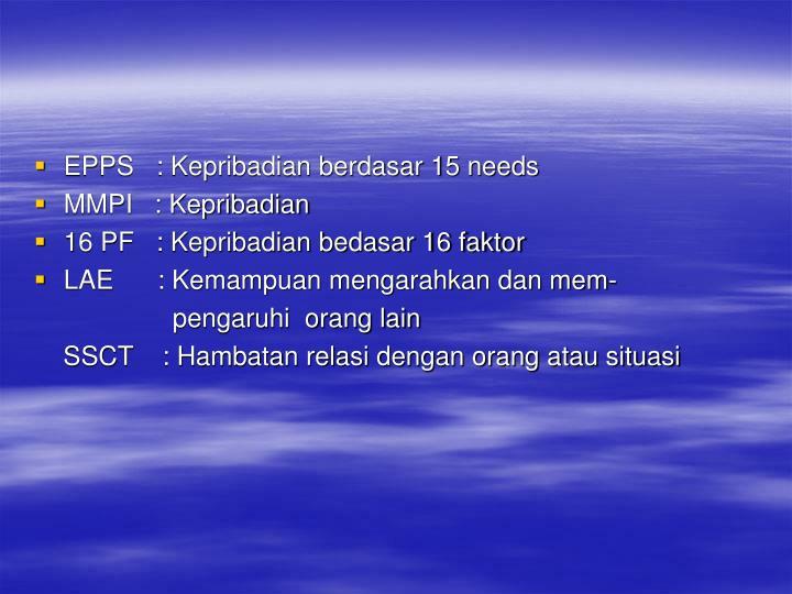 EPPS   : Kepribadian berdasar 15 needs