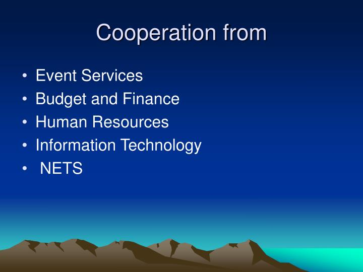Cooperation from