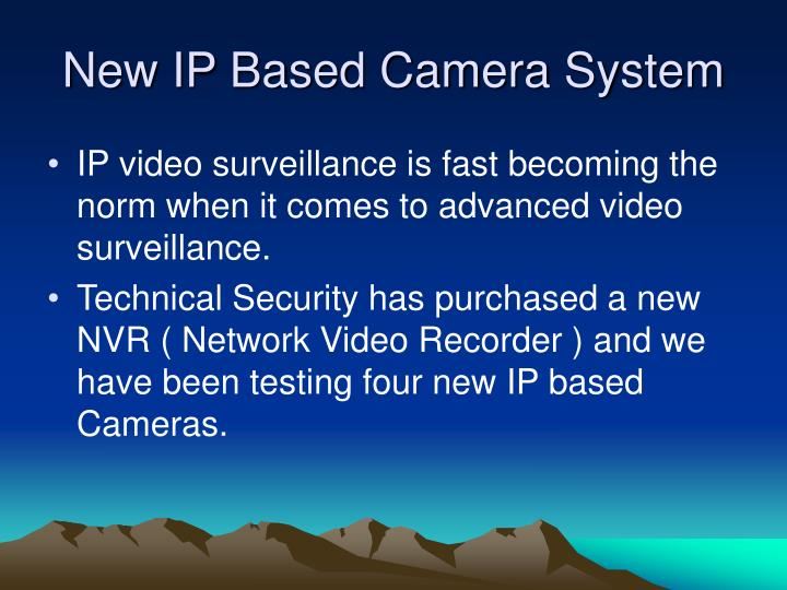 New IP Based Camera System