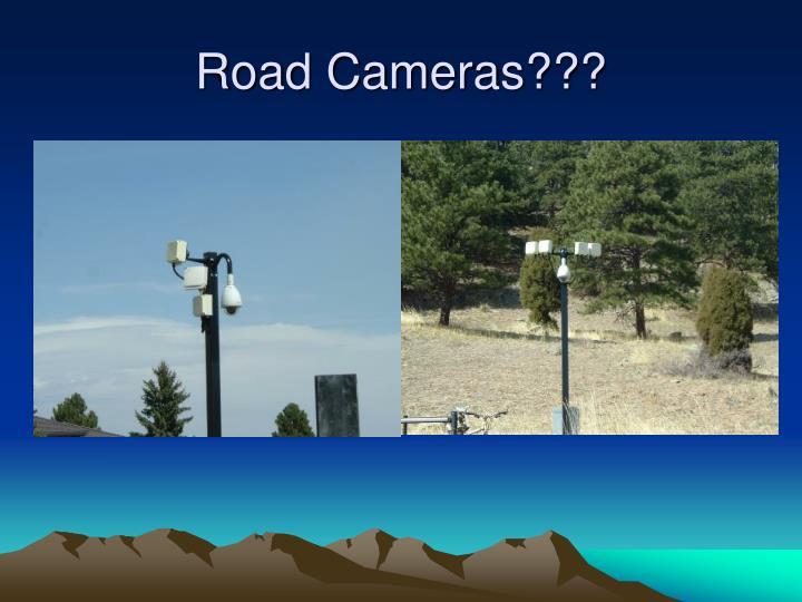 Road Cameras???