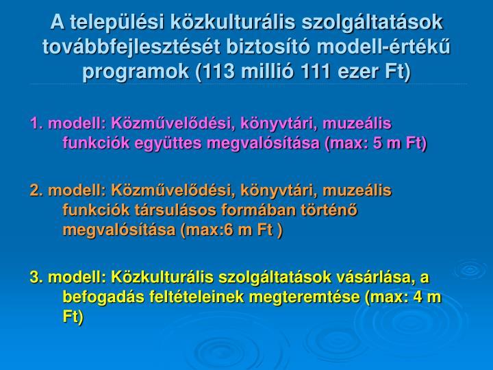 A települési közkulturális szolgáltatások továbbfejlesztését biztosító modell-értékű programok (113 millió 111 ezer Ft)