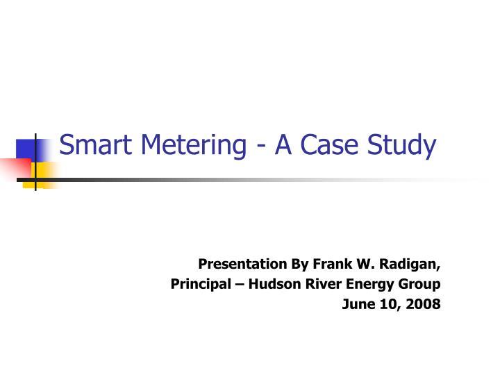 Smart Metering - A Case Study