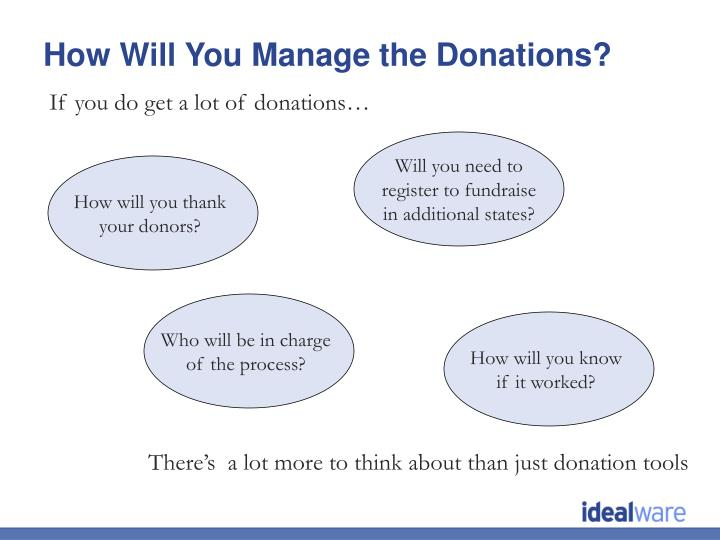 If you do get a lot of donations…