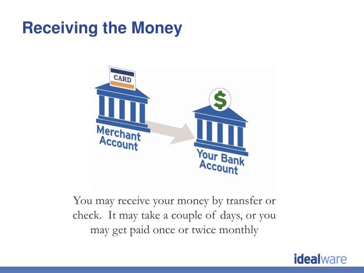 Receiving the Money