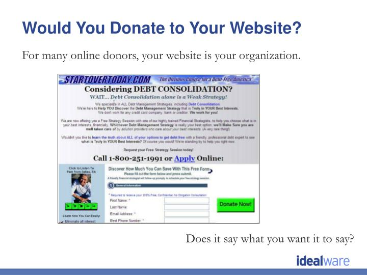 For many online donors, your website is your organization.