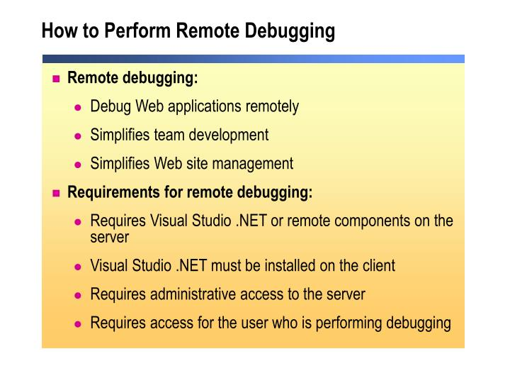 How to Perform Remote Debugging