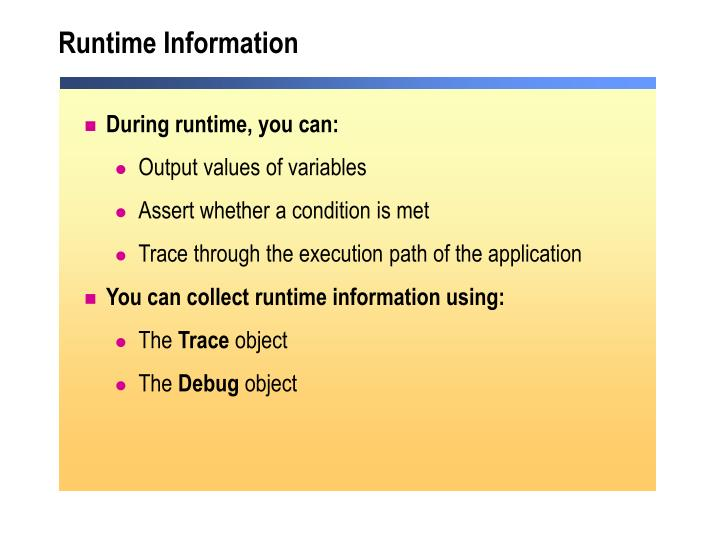 Runtime Information