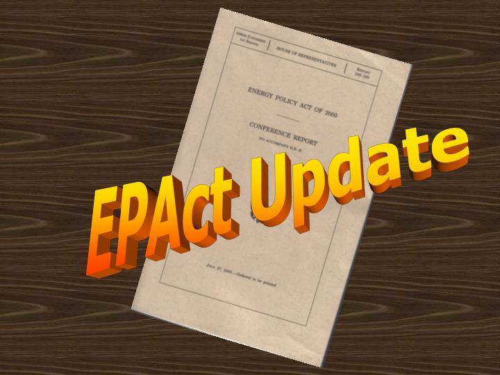 EPAct Update
