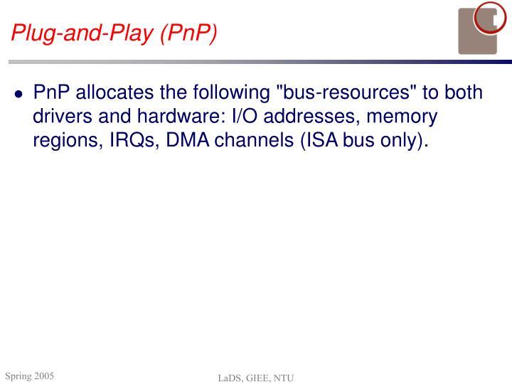 Plug-and-Play (PnP)