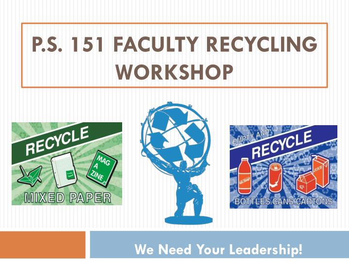 P.S. 151 Faculty Recycling Workshop