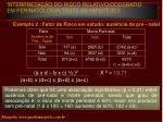 interpreta o do risco relativo oddsratio em perinatologia teste de hip teses12