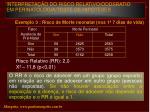 interpreta o do risco relativo oddsratio em perinatologia teste de hip teses13