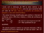 interpreta o do risco relativo oddsratio em perinatologia teste de hip teses15