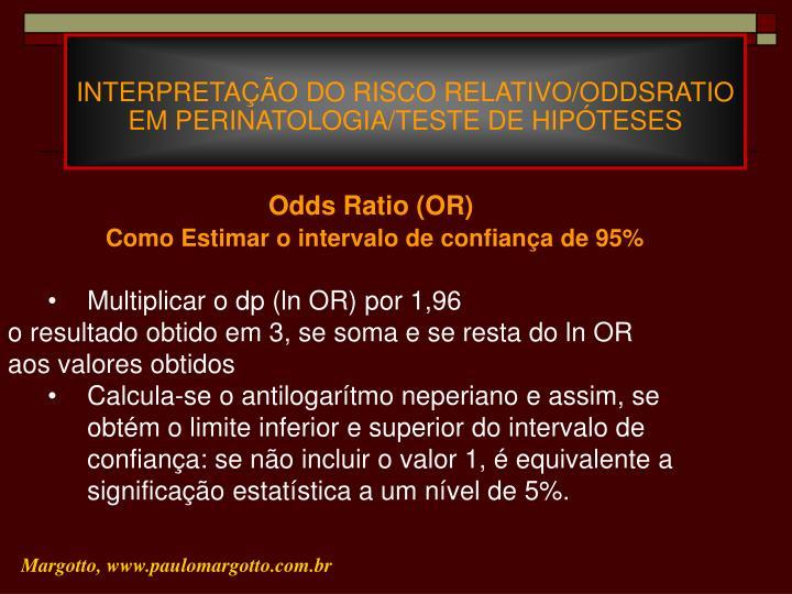 INTERPRETAÇÃO DO RISCO RELATIVO/ODDSRATIO