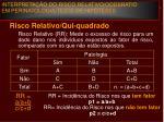 interpreta o do risco relativo oddsratio em perinatologia teste de hip teses5