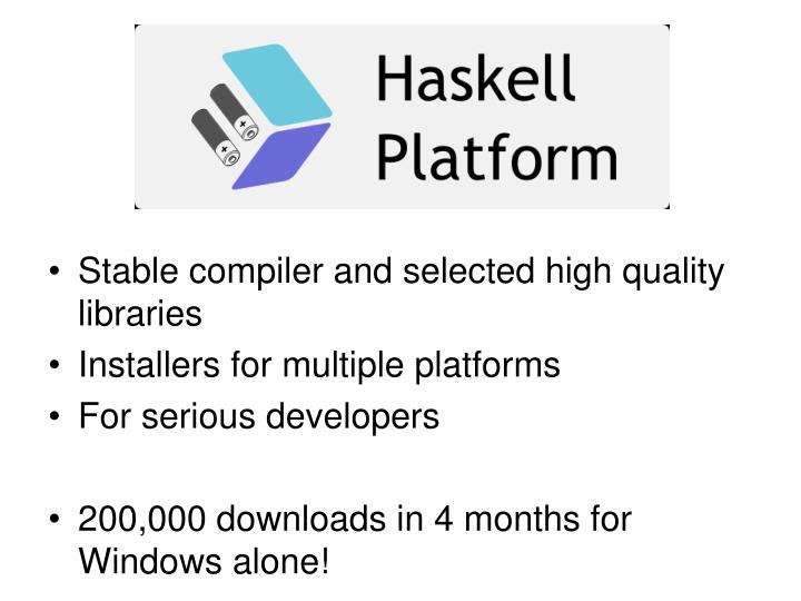 Stable compiler and selected high quality libraries
