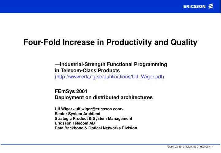 Four fold increase in productivity and quality