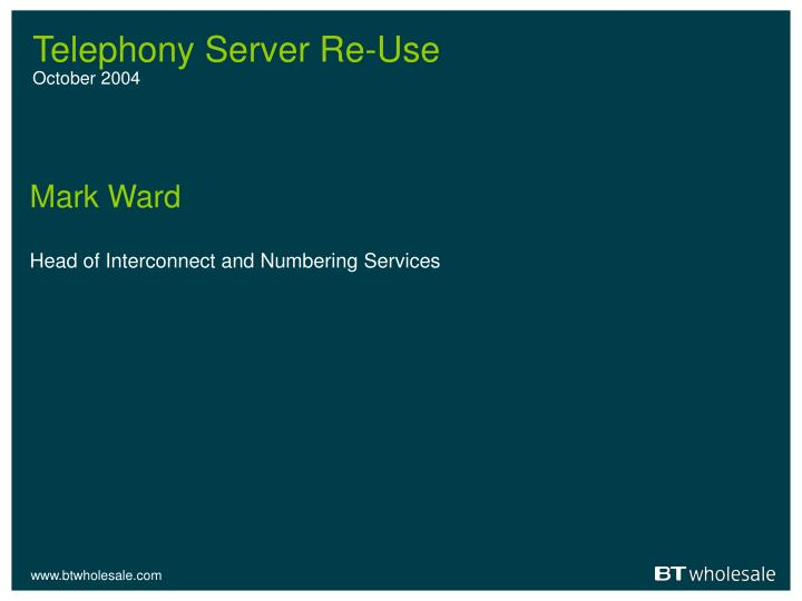 Telephony server re use october 2004