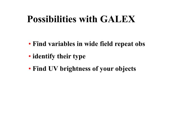 Possibilities with GALEX