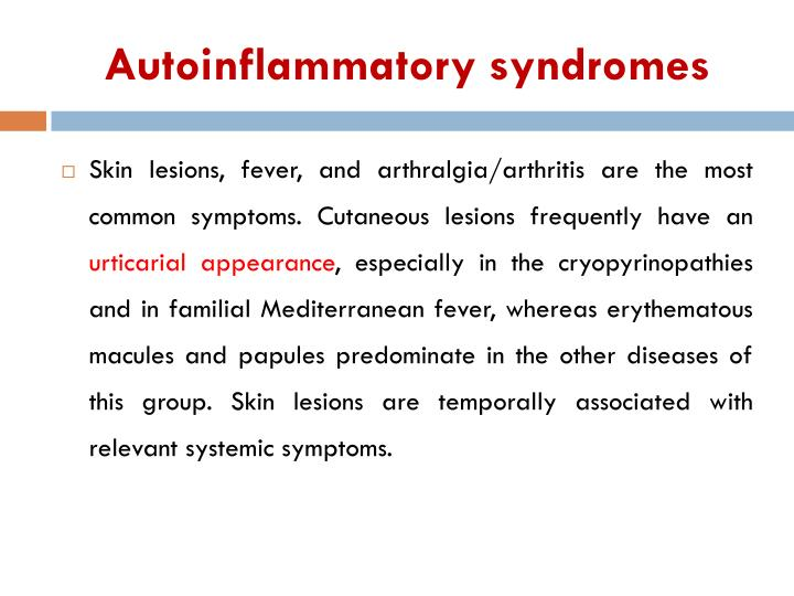 Autoinflammatory syndromes