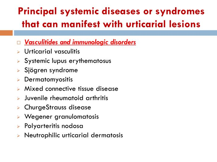 Principal systemic diseases or syndromes that can manifest with urticarial lesions